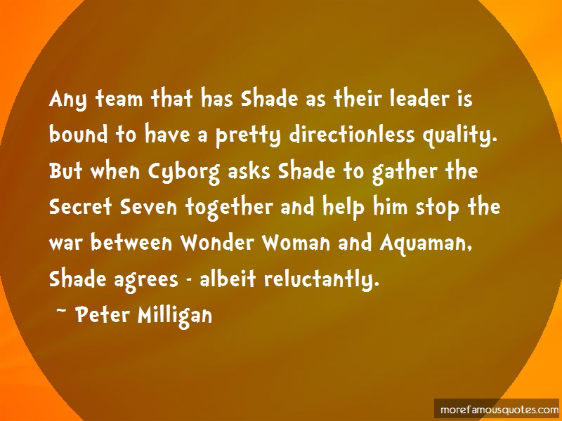 Peter Milligan Quotes: Any Team That Has Shade As Their Leader