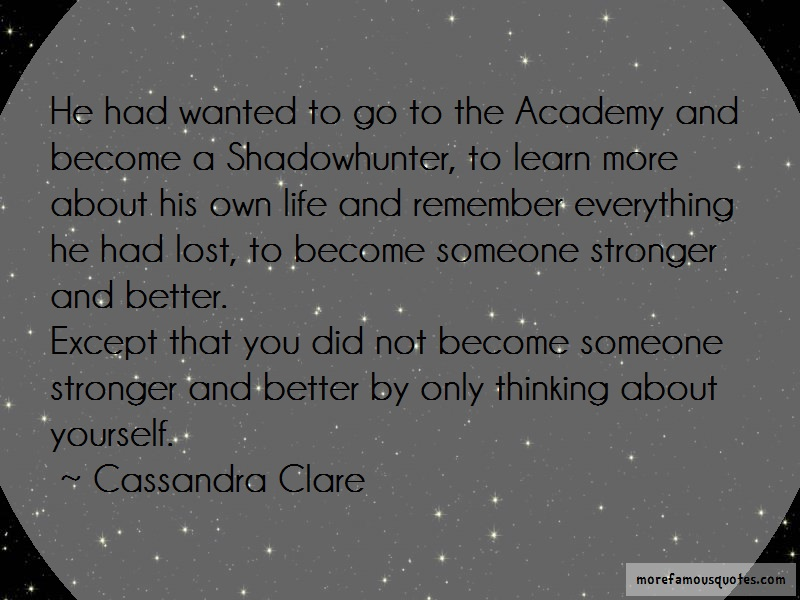 Cassandra Clare Quotes: He had wanted to go to the academy and