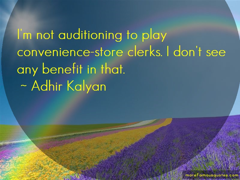 Adhir Kalyan Quotes: Im Not Auditioning To Play Convenience
