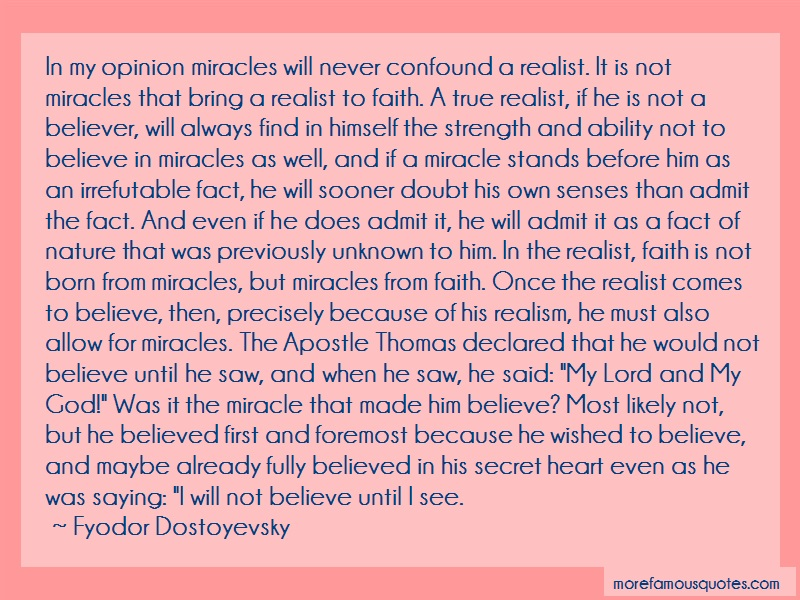 Fyodor Dostoyevsky Quotes: In My Opinion Miracles Will Never