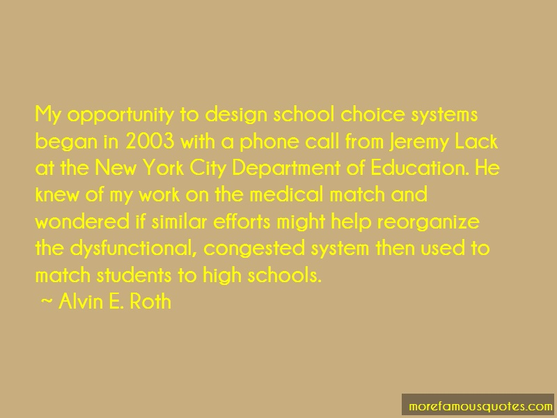 Alvin E. Roth Quotes: My opportunity to design school choice
