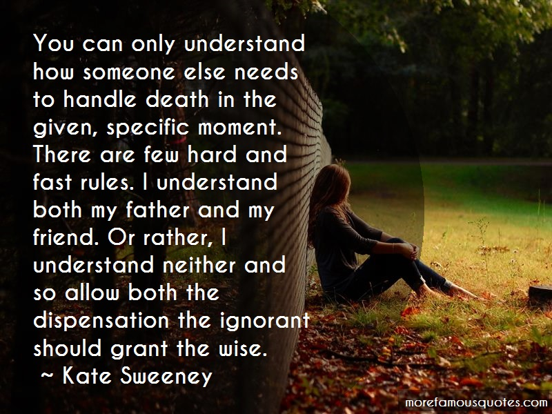 Kate Sweeney Quotes: You Can Only Understand How Someone Else