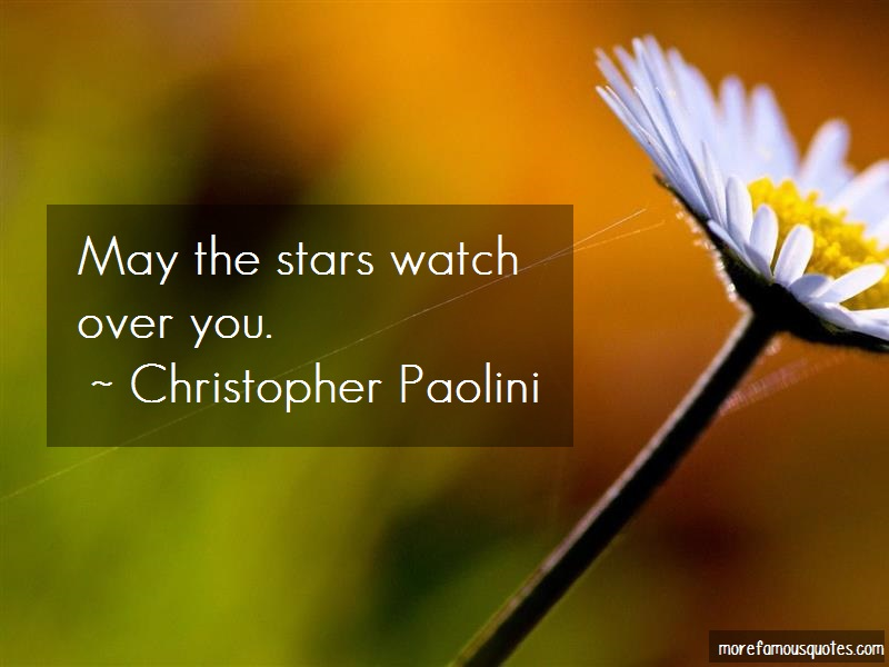 Christopher Paolini Quotes: May the stars watch over you