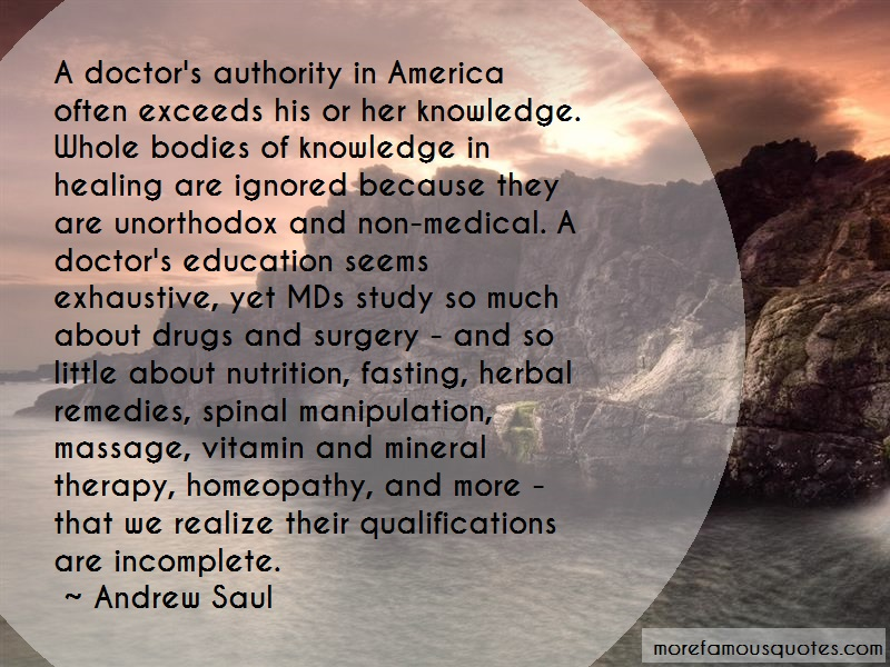 Andrew Saul Quotes: A doctors authority in america often