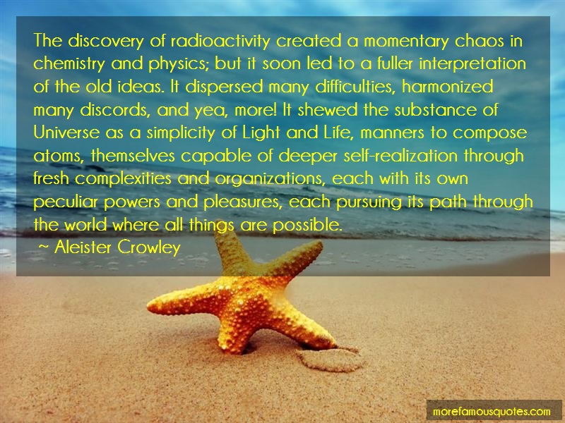 Aleister Crowley Quotes: The Discovery Of Radioactivity Created A