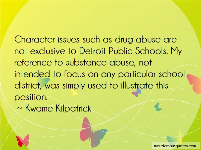Kwame Kilpatrick Quotes: Character Issues Such As Drug Abuse Are