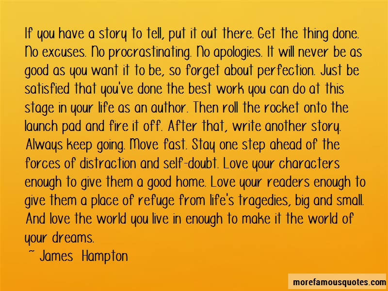 James Hampton Quotes: If you have a story to tell put it out