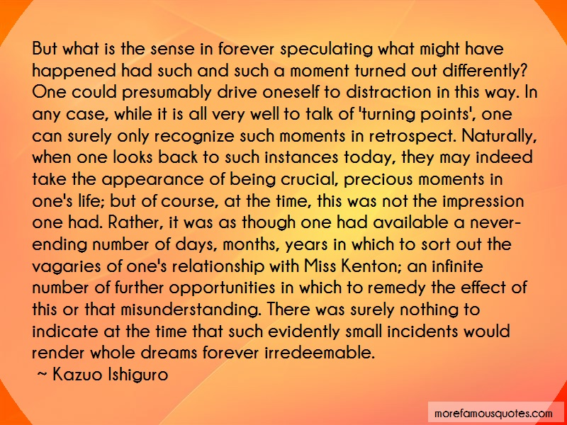Kazuo Ishiguro Quotes: But What Is The Sense In Forever