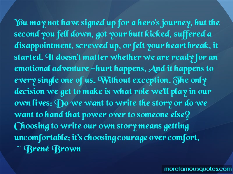 Brené Brown Quotes: You may not have signed up for a heros