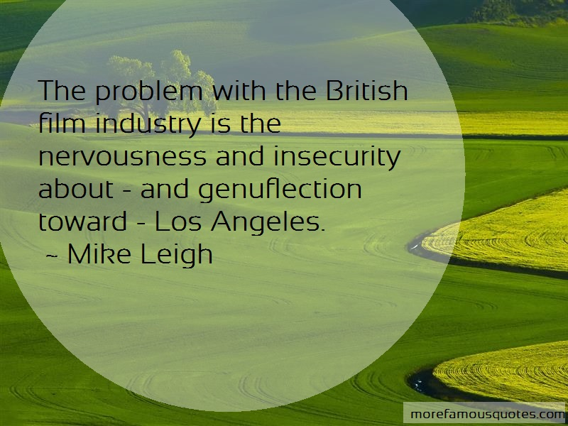 Mike Leigh Quotes: The problem with the british film
