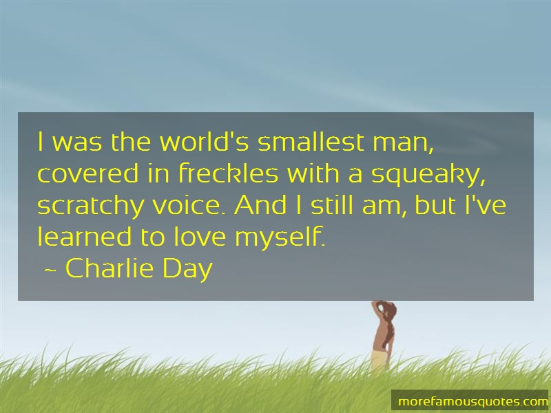 Charlie Day Quotes: I was the worlds smallest man covered in