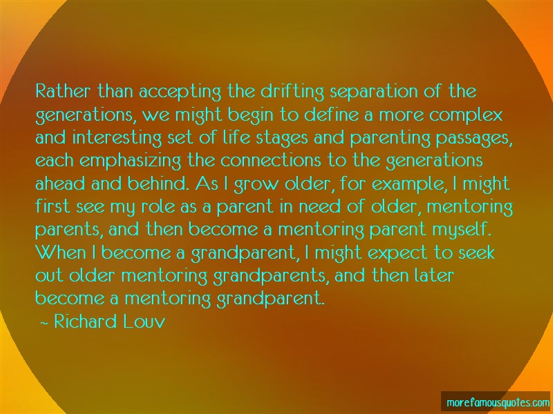 Richard Louv Quotes: Rather than accepting the drifting