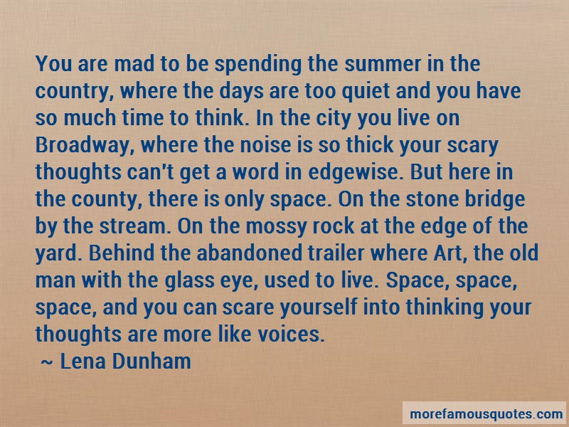 Lena Dunham Quotes: You are mad to be spending the summer in