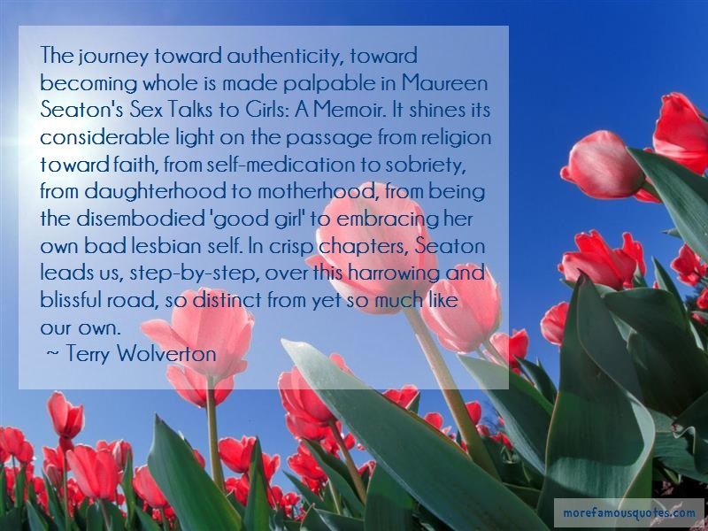 Terry Wolverton Quotes: The Journey Toward Authenticity Toward