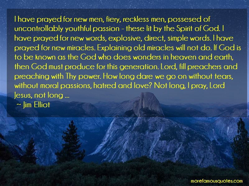 Jim Elliot Quotes: I Have Prayed For New Men Fiery Reckless