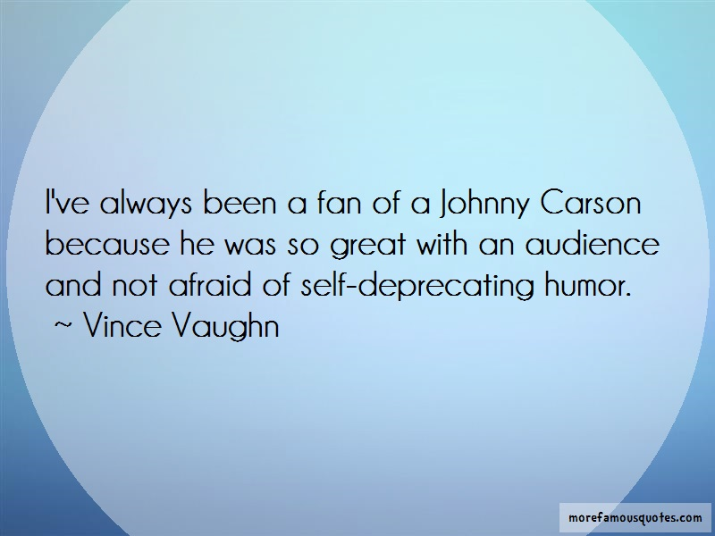 Vince Vaughn Quotes: Ive Always Been A Fan Of A Johnny Carson