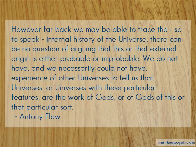 Antony Flew Quotes: However Far Back We May Be Able To Trace