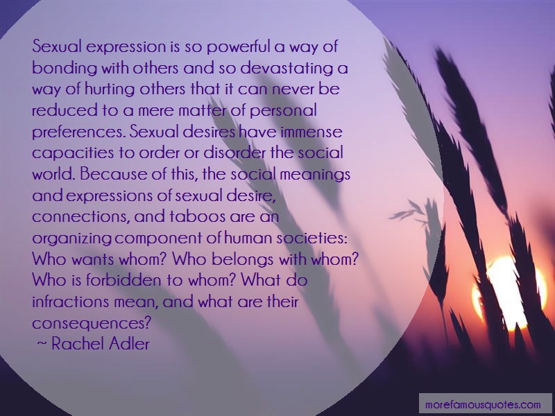 Rachel Adler Quotes: Sexual Expression Is So Powerful A Way