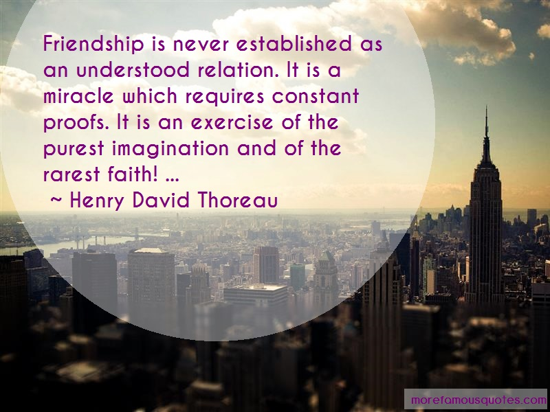 Henry David Thoreau Quotes: Friendship is never established as an
