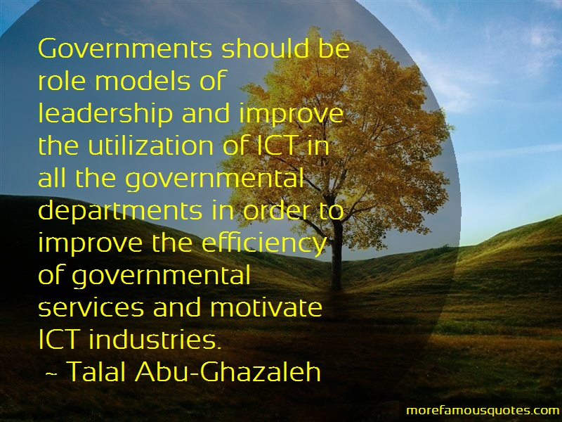 Talal Abu-Ghazaleh Quotes: Governments Should Be Role Models Of