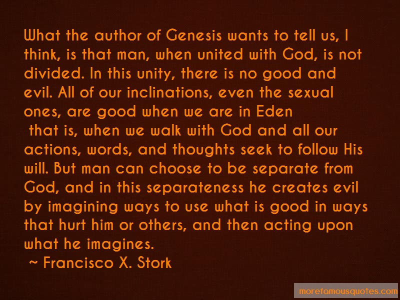 Francisco X. Stork Quotes: What the author of genesis wants to tell