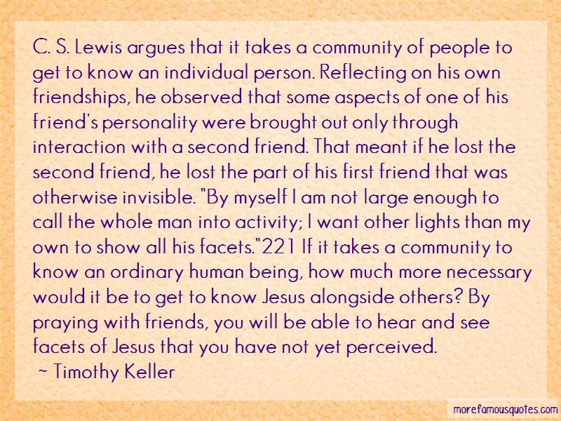 Timothy Keller Quotes: C s lewis argues that it takes a