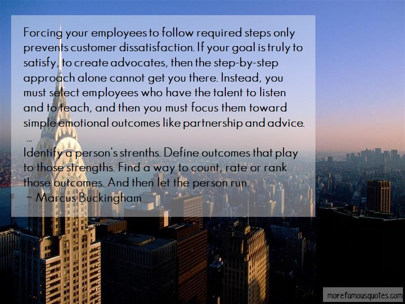 Marcus Buckingham Quotes: Forcing your employees to follow