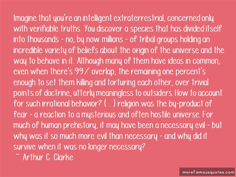 Arthur C. Clarke Quotes: Imagine that youre an intelligent