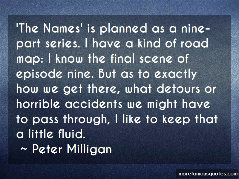 Peter Milligan Quotes: The Names Is Planned As A Nine Part