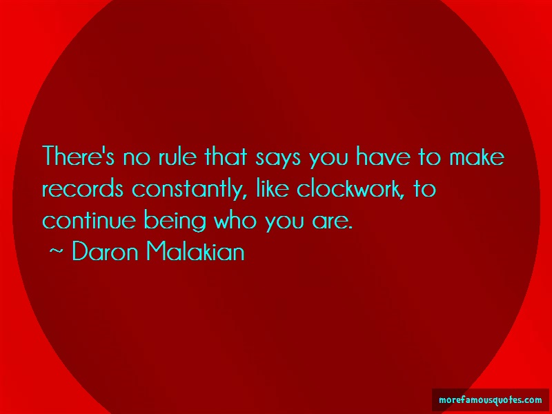 Daron Malakian Quotes: Theres no rule that says you have to