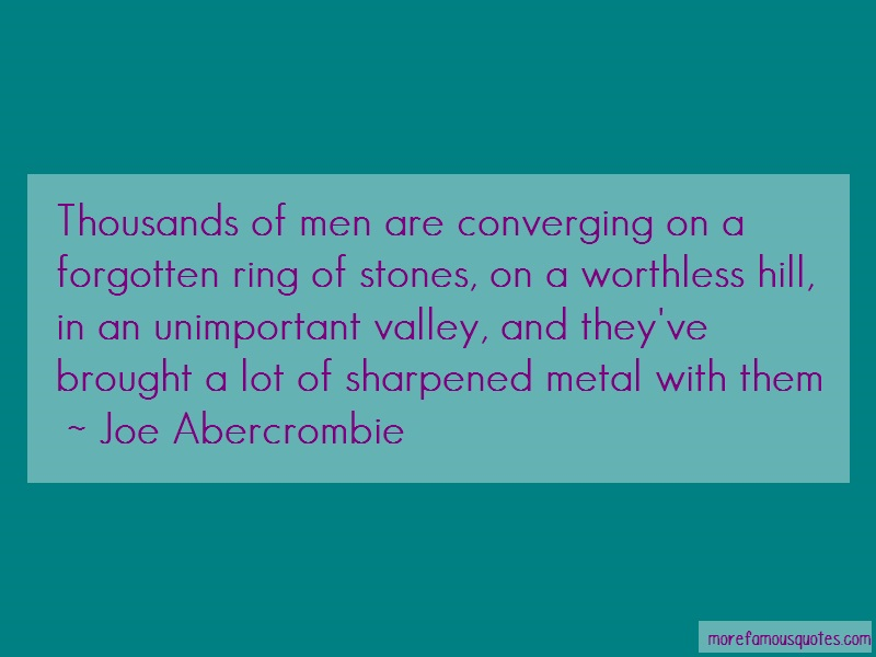 Joe Abercrombie Quotes: Thousands Of Men Are Converging On A