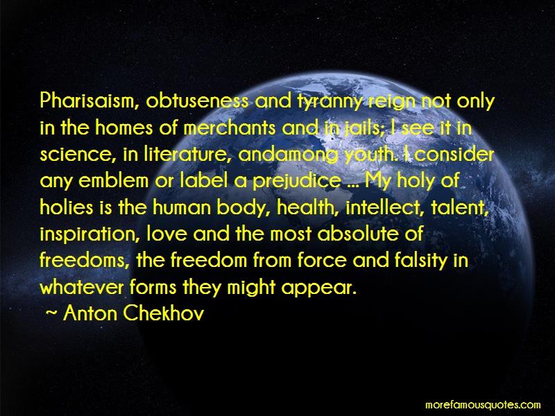 Anton Chekhov Quotes: Pharisaism obtuseness and tyranny reign