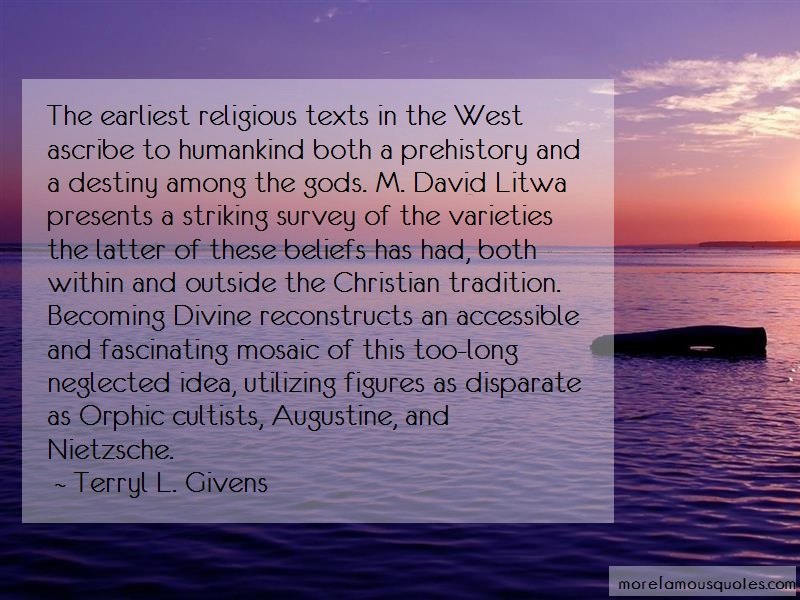 Terryl L. Givens Quotes: The earliest religious texts in the west