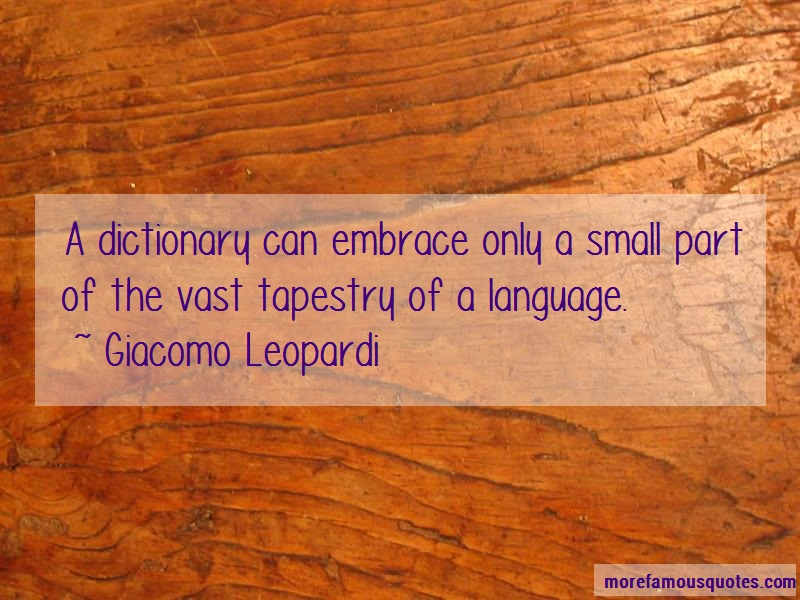 Giacomo Leopardi Quotes: A dictionary can embrace only a small
