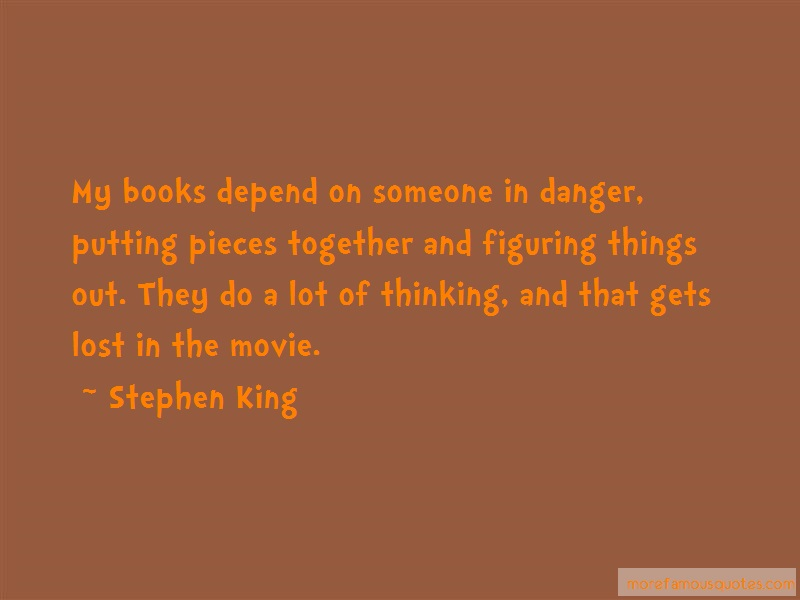 Stephen King Quotes: My Books Depend On Someone In Danger