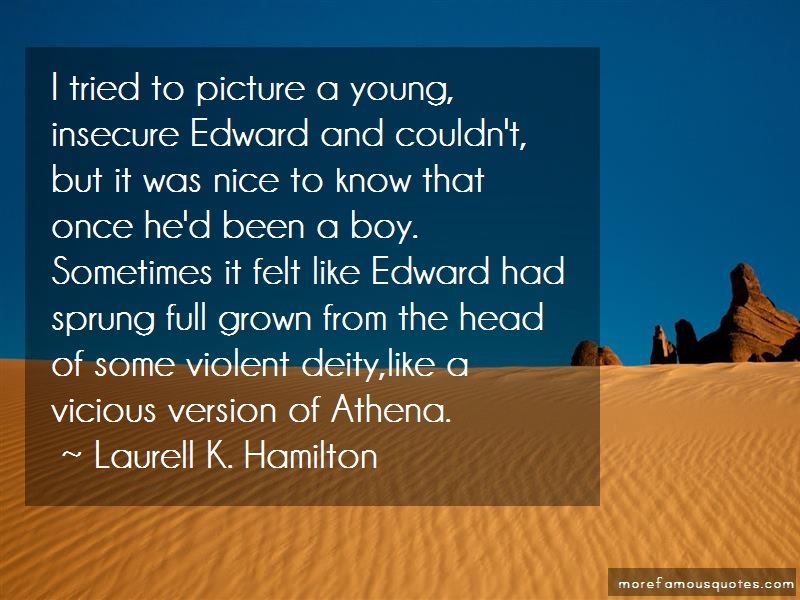 Laurell K. Hamilton Quotes: I tried to picture a young insecure