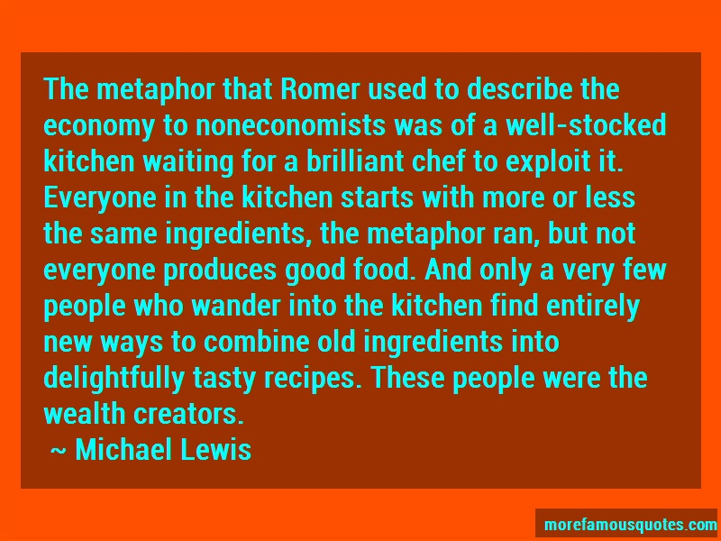 Michael Lewis Quotes: The Metaphor That Romer Used To Describe