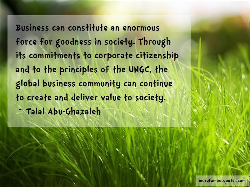 Talal Abu-Ghazaleh Quotes: Business can constitute an enormous
