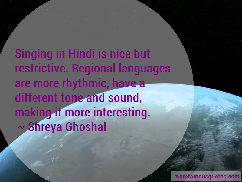 Shreya Ghoshal Quotes: Singing in hindi is nice but restrictive