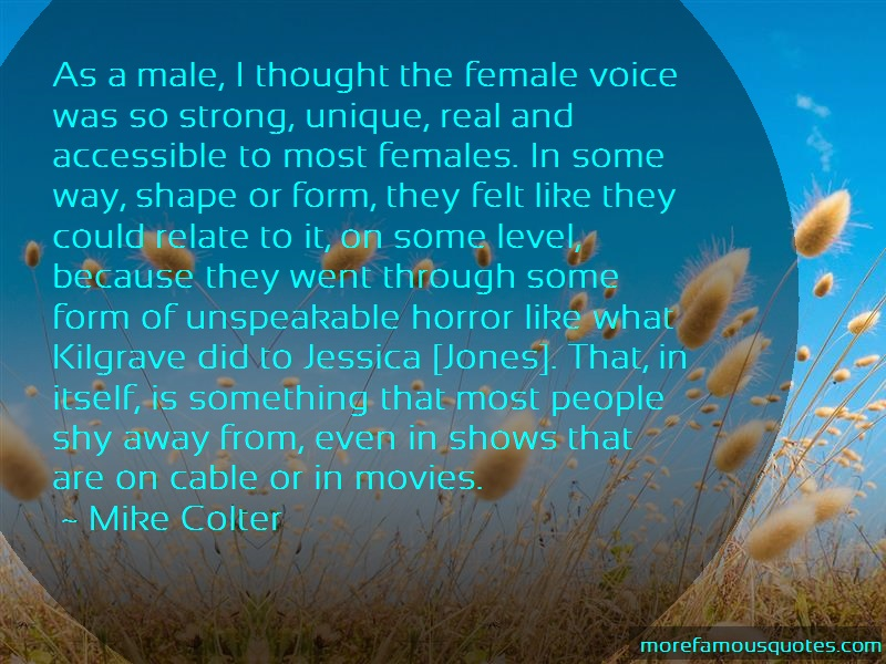 Mike Colter Quotes: As a male i thought the female voice was