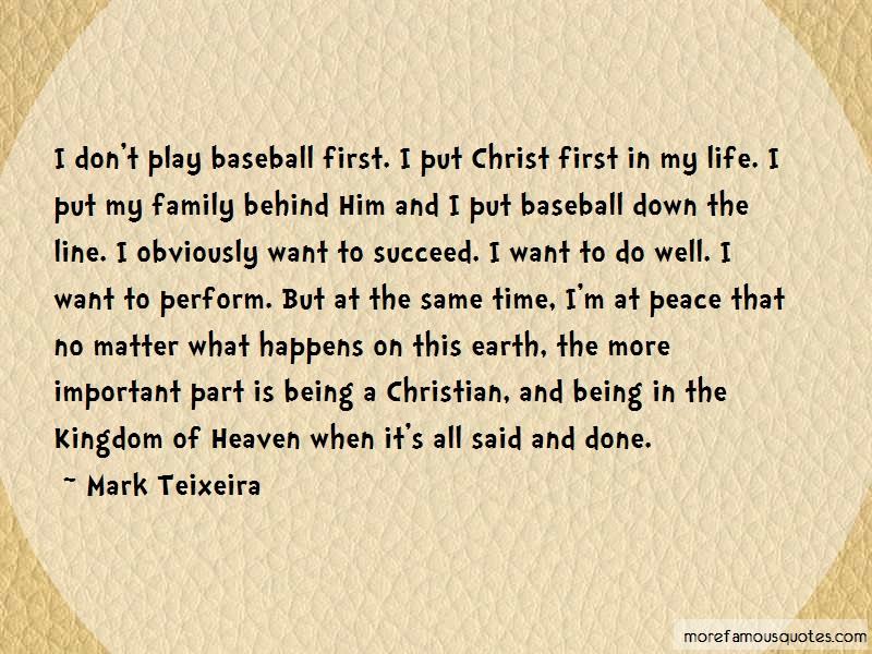 Mark Teixeira Quotes: I dont play baseball first i put christ