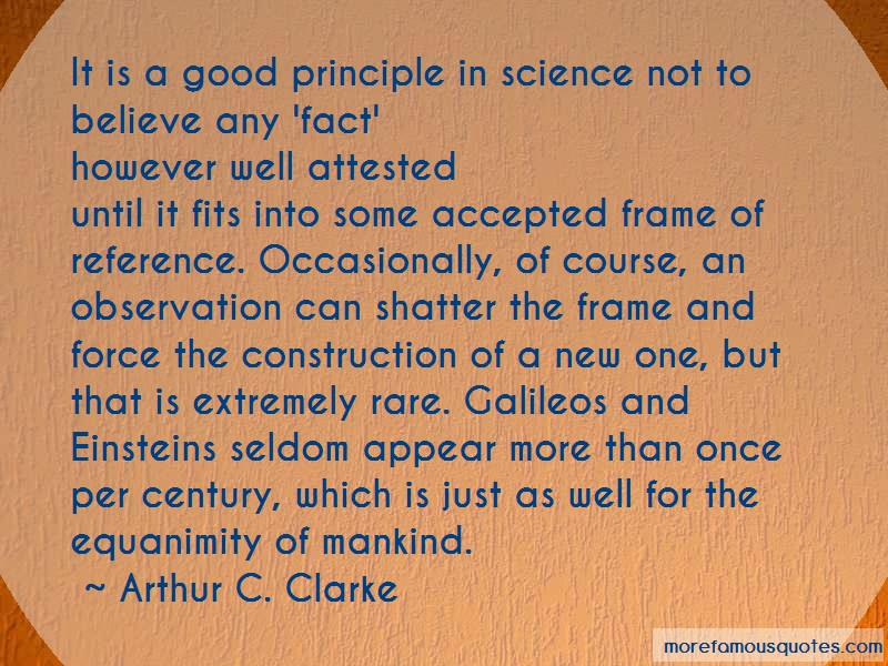 Arthur C. Clarke Quotes: It Is A Good Principle In Science Not To