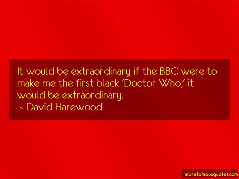 David Harewood Quotes: It Would Be Extraordinary If The Bbc