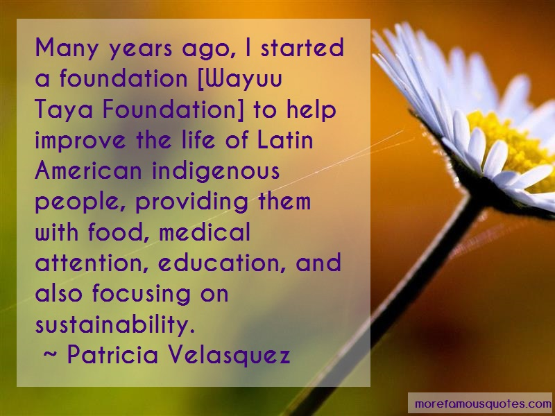 Patricia Velasquez Quotes: Many years ago i started a foundation