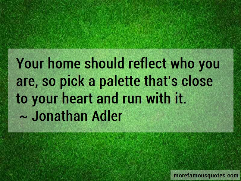 Jonathan Adler Quotes: Your Home Should Reflect Who You Are So