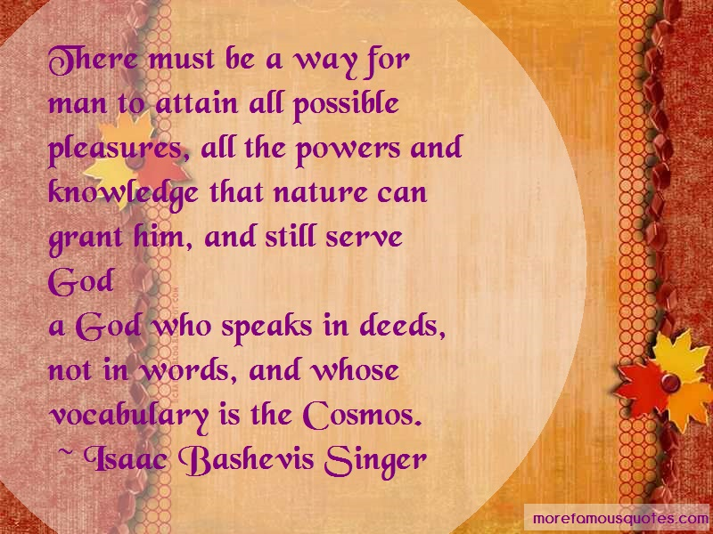 Isaac Bashevis Singer Quotes: There must be a way for man to attain