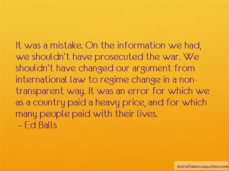 Ed Balls Quotes: It Was A Mistake On The Information We
