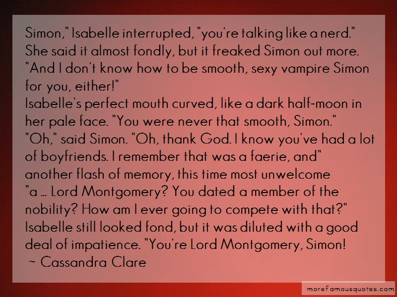Cassandra Clare Quotes: Simon isabelle interrupted youre talking