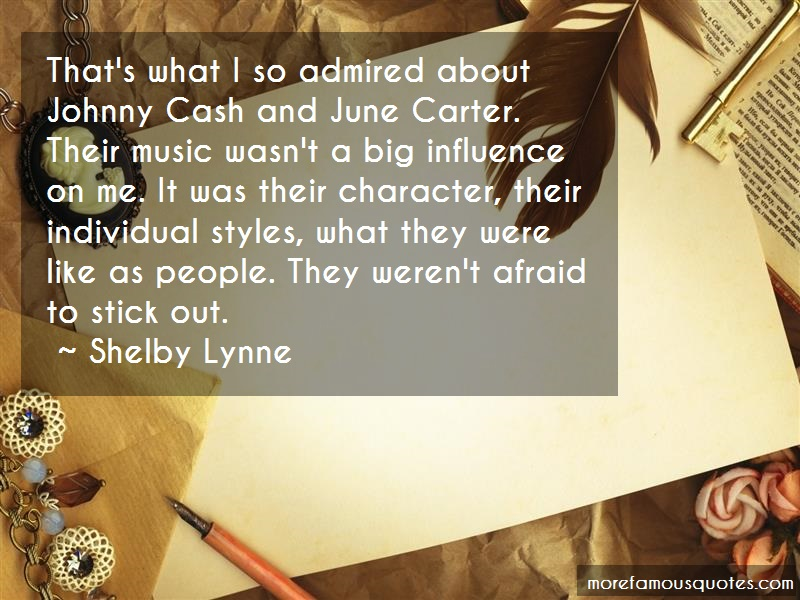 Shelby Lynne Quotes: Thats what i so admired about johnny