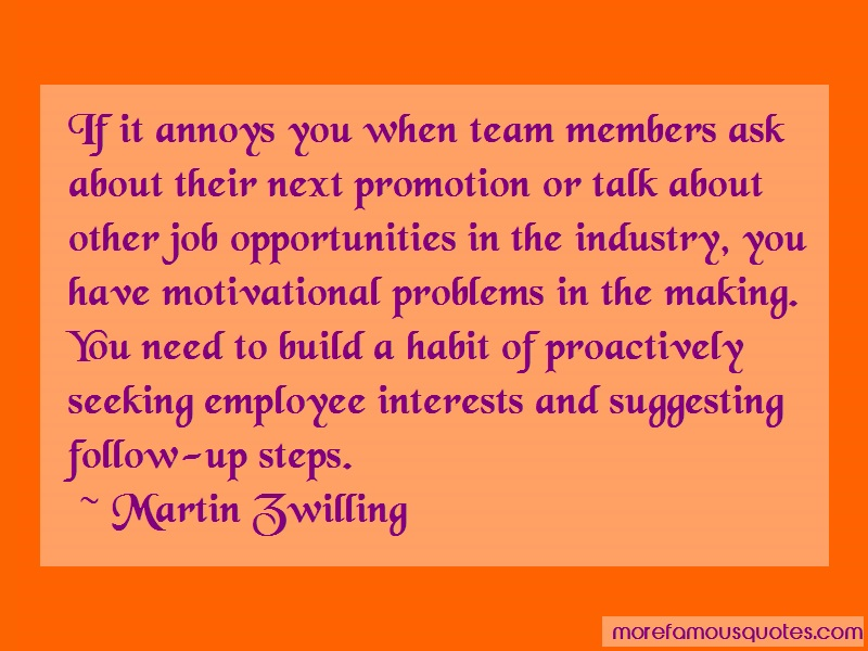 Martin Zwilling Quotes: If It Annoys You When Team Members Ask